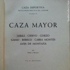 Libros de segunda mano: CAZA MAYOR. PEDRO J. HENRICH. EDITORIAL SINTES. 1961. Lote 52286516