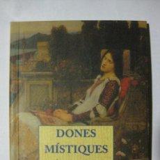 Libros de segunda mano: DONES MISTIQUES - ÉPOCA MEDIEVAL - EDITOR J.J. DE OLAÑETA - 1995 - EN CATALÁN. Lote 71830659