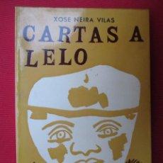 Libros de segunda mano: GALICIA - CARTAS A LELO - XOSE NEIRA VILAS - EDI DO CASTRO 3ª 1978 119PAG ILUSTRA SEOANE.. Lote 71847819