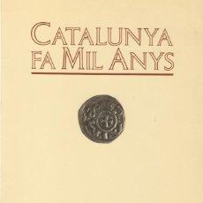 Libros de segunda mano: CATALUNYA FA MIL ANYS JOAQUIM D´ ABADAL NOTES HISTÒRIQUES EN OCASIÓ DEL MIL·LENARI EDICIÓ 2000 EXEMP. Lote 71913619