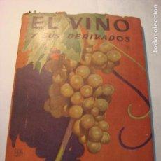 Libros de segunda mano: EL VINO Y SUS DERIVADOS POR JUAN ZUÑIGA Y VERA , MANUALES PRÁCTICOS MOLINO, ILUSTRADO, MOLINO 1942. Lote 71920747