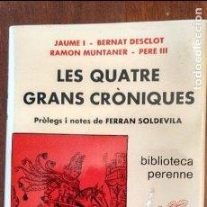Libros de segunda mano: LES QUATRE GRANS CRÒNIQUES. JAUME I, BERNAT DESCLOT, RAMON MUNTANER, PERE III. F. SOLDEVILA.. Lote 72017823