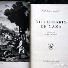 Libros de segunda mano: DICCIONARIO DE CAZA - RODERO - ILUSTRADO 1955. Lote 72113395