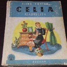 Libros de segunda mano: LIBRO COLECCION CELIA MADRECITA DE ELENA FORTUN EDICIONES AGUILAR 1953. Lote 72135611