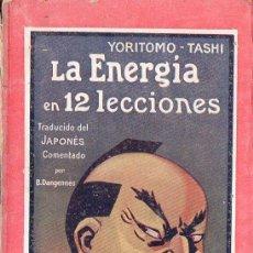 Libros de segunda mano: YORITOMO TASHI : LA ENERGÍA EN 12 LECCIONES (EDIC. ESPAÑOLAS, S.F.). Lote 72146379
