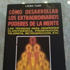 Libros de segunda mano: COMO DESARROLLAR LOS EXTRAORDINARIOS PODERES DE LA MENTE. LAURA TUAN. EDITORIAL DE VECCHI. Lote 72183549