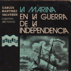 Libros de segunda mano: LA MARINA EN LA GUERRA DE LA INDEPENDENCIA - CARLOS MARTINEZ VALVERDE / MUNDI-1872. Lote 72189611