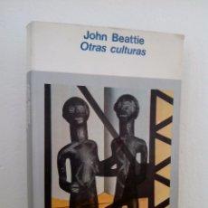 Libros de segunda mano: JOHN BEATTIE. OTRAS CULTURAS. FONDO DE CULTURA ECONÓMICA.1978.. Lote 72212263