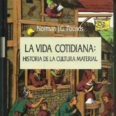 Libros de segunda mano: NORMAN J.G. POUNDS : LA VIDA COTIDIANA : HISTORIA DE LA CULTURA MATERIAL. (ED. CRÍTICA, 1992). Lote 72212283