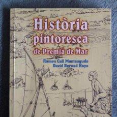 Libros de segunda mano: HISTÒRIA PINTORESCA DE PREMIÀ DE MAR / COLL MONTEAGUDO / AJUNTAMENT DE PREMIÀ DE MAR / 1ª EDICIÓN 20. Lote 72217019