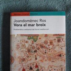 Libros de segunda mano: VORA EL MAR / PROBLEMÀTICA AMBIENTAL DEL LITORAL MEDITERRANI / JOAN DOMÈNEC ROS / EDIT. EMPÚRIES / 1. Lote 72218831