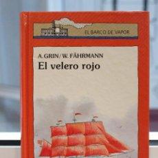 Libros de segunda mano: EL VELERO ROJO, GRIN-FAHRMANN. EL BARCO DE VAPOR. Lote 72245179