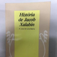 Libros de segunda mano: HISTORIA DE JACOB XALABIN - EDICIONS 62. Lote 72286719