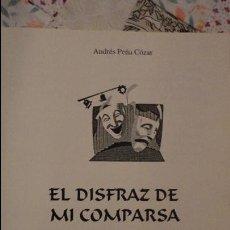 Livres d'occasion: ANDRES PEÑA COZAR.EL DISFRAZ DE MI COMPARSA.CEUTA.1997.. Lote 72329715