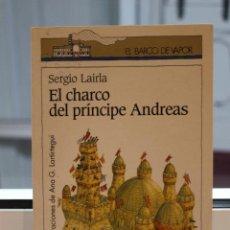 Libros de segunda mano: EL CHARCO DEL PRINCIPE ANDREAS, SERGIO LAIRLA. ILUSTRACIONES DE ANA LARTIRTEGUI.EL BARCO DE VAPOR. Lote 72339783