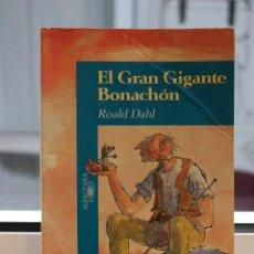 Libros de segunda mano: EL GRAN GIGANTE BONACHON, ROALD DAHL. ALFAGUARA 1997.. Lote 72340831
