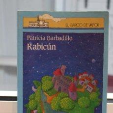 Libros de segunda mano: RABICUN, PATRICIA BARBADILLO. SM 1992. EL BARCO DE VAPOR. Lote 72341027