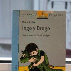 Libros de segunda mano: INGO Y DRAGO, MIRA LOBE. ILUSTRACIONES DE SUSI WEIGEL. SM 2004. EL BARCO DE VAPOR. Lote 72341379