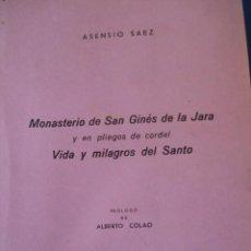 Libros de segunda mano: MONASTERIO DE SAN GINES DE LA JARA Y PLIEGOS CORDEL.ASENSIO SAEZ.CARTAGENA 1968.82 PG +X PG. Lote 72369383