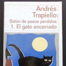 Libros de segunda mano: SALÓN DE PASOS PERDIDOS 1. EL GATO ENCERRADO - ANDRÉS TRAPIELLO - DESTINOLIBRO (1998). Lote 72370415