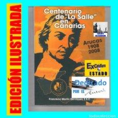 Libros de segunda mano: CENTENARIO DE LA SALLE EN CANARIAS - ARUCAS 1908 - 2008 - FRANCISCO MARTÍN ENRÍQUEZ F.S.C. - RARO. Lote 72427481