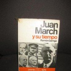 Libros de segunda mano: JUAN MARCH Y SU TIEMPO. RAMON GARRIGA. EDITORIAL PLANETA 1976.. Lote 72439419