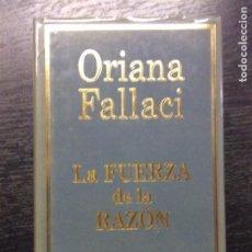 Libros de segunda mano: LA FUERZA DE LA RAZÓN, FALLACI, ORIANA, 2004. Lote 72450091
