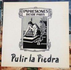 Libros de segunda mano: IMPRESIONES DESDE PARIS, PULIR LA PIEDRA, CATALOGO EXPOSICION LITOGRAFIAS, 1985,43 PAGINAS. Lote 72453859