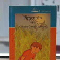 Libros de segunda mano: PIMENTON, CRISTINA GARCIA CARBALLO.ILUSTRACIONES MONICA ANGELICA GARCIA MORA. CANARIAS 2007. Lote 72679623