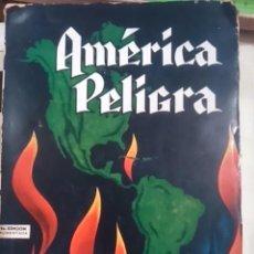 Libros de segunda mano: SALVADOR BORREGO: AMÉRICA PELIGRA (MÉXICO, 1965). Lote 72691535