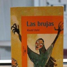 Libros de segunda mano: LAS BRUJAS, ROALD DAHL.. ILUSTRACIONES QUENTIN BLAKE. ALFAGUARA 2001. Lote 72700863