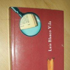 Libros de segunda mano: LA LITERATURA DEL SIGLO XX CONTADA CON SENCILLEZ - BLANCO VILA. Lote 72731447