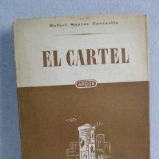Libros de segunda mano: EL CARTEL. RAFAEL SANTOS TORROELLA. EDITORIAL ARGOS. 1949. VER FOTOGRAFIAS ADJUNTAS. Lote 72746159