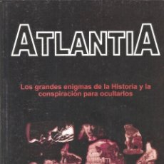 Livres d'occasion: ATLANTIA. LOS GRANDES ENIGMAS DE LA HISTORIA ... - EL ARCA DE PAPEL EDITORES, 2004.. Lote 72755519