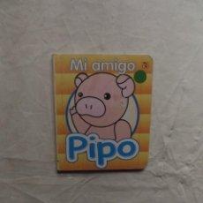 Libros de segunda mano: MI AMIGO PIPO HOJA DURA. Lote 72795211