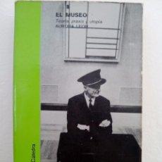 Libros de segunda mano: AURORA LEÓN. EL MUSEO. TEORÍA, PRAXIS Y UTOPÍA. EDICIONES CÁTEDRA.1978.. Lote 72858691