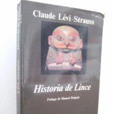 Libros de segunda mano: CLAUDE LÉVI-STRAUSS. HISTORIA DE LINCE. ANAGRAMA. COL. ARGUMENTOS. . Lote 72860047