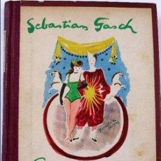 Libros de segunda mano: L-4447. EL CIRCO Y SUS FIGURAS. POR SEBASTIAN GASCH. EDITORIAL BARNA. 1ª EDICION, 1947. Lote 140201198