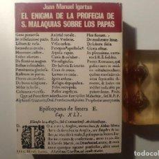 Libros de segunda mano: IGARTUA. EL ENIGMA DE LA PROFECIA DE S.MALAQUIAS SOBRE LOS PAPAS. 1975. ILUSTRADO.. Lote 72896015