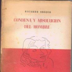 Libros de segunda mano: CONDENA Y ABSOLUCION DEL HOMBRE RICARDO OROZCO SUPLEMENTOS EL SOBRE LITERARIO AÑO 1951 34 PAG MD436. Lote 72897291