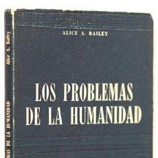 Libros de segunda mano: BAILEY, ALICE A.: LOS PROBLEMAS DE LA HUMANIDAD (FUNDACIÓN LUCIS) (CB). Lote 72950295