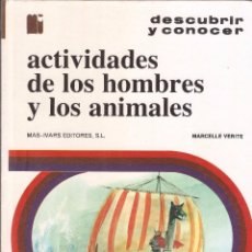 Libros de segunda mano: ACTIVIDADES DE LOS HOMBRES Y LOS ANIMALES - MARCELLE VERITE - MAS-IVARS EDITORES, S.L., 1976.. Lote 73035531