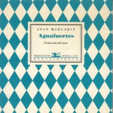 Libros de segunda mano: JOAN MARGARIT AGUAFUERTES RENACIMIENTO 1998 1ª EDICIÓ BILINGÜE CATALÀ-CASTELLANO LUIS GARCÍA MONTERO. Lote 242108490
