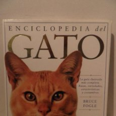 Libros de segunda mano: ENCICLOPEDIA DEL GATO 1998 BRUCE FOGLE 1º EDICIÓN EDITORIAL ACENTO. Lote 73428983