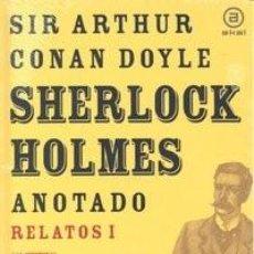 Libros de segunda mano: SHERLOCK HOLMES ANOTADO RELATOS I . CONAN DOYLE, ARTHUR. Lote 73456023