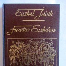 Libros de segunda mano: EUSKAL JAIAK. FIESTAS EUSKARAS. J.A. LOIDI BIZKARRONDO. IRUN FIESTAS VASCAS.. Lote 73466367