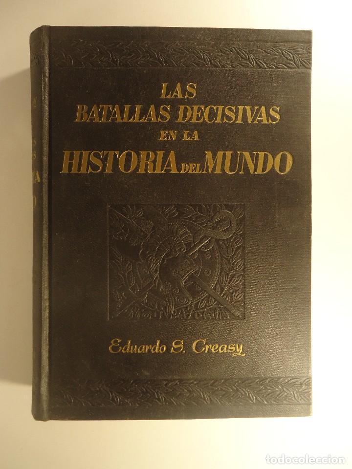 LIBRO LAS BATALLAS DECISIVAS EN LA HISTORIA DEL MUNDO EDUARDO S. CREASY 1940 BATALLAS GUERRAS (Libros de Segunda Mano - Historia - Otros)