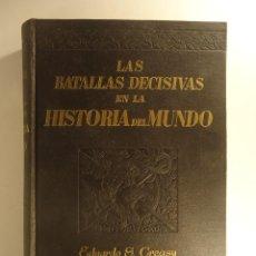 Libros de segunda mano: LIBRO LAS BATALLAS DECISIVAS EN LA HISTORIA DEL MUNDO EDUARDO S. CREASY 1940 BATALLAS GUERRAS. Lote 73482123