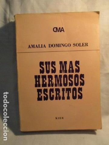 SUS MAS HERMOSOS ESCRITOS. - DOMINGO SOLER, AMALIA. KIER (Libros de Segunda Mano - Parapsicología y Esoterismo - Otros)