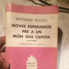 Libros de segunda mano: ANTIGUO LIBRO NOVES ESPERANCES PER UN MÓN QUE CANVIA ESCRITO POR BERTRAND RUSSELL AÑO 1968 . Lote 73537747